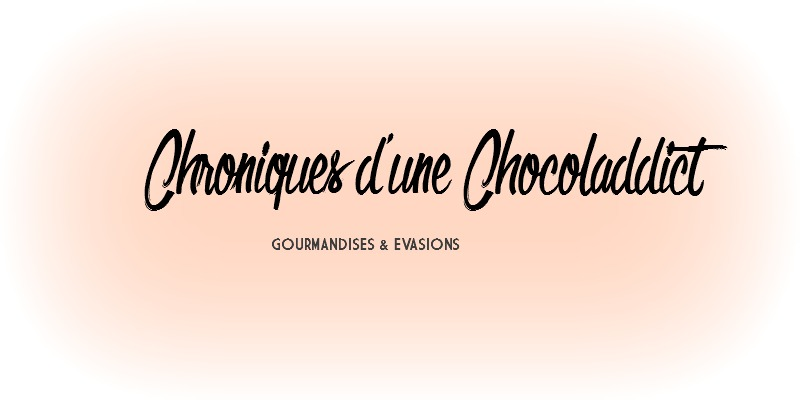 Chroniques d'une Chocoladdict
