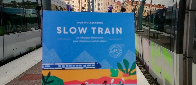 Slow Train ou comment voyager autrement
