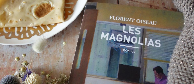 Les magnolias : le livre qui fait du bien sans être un feel good book